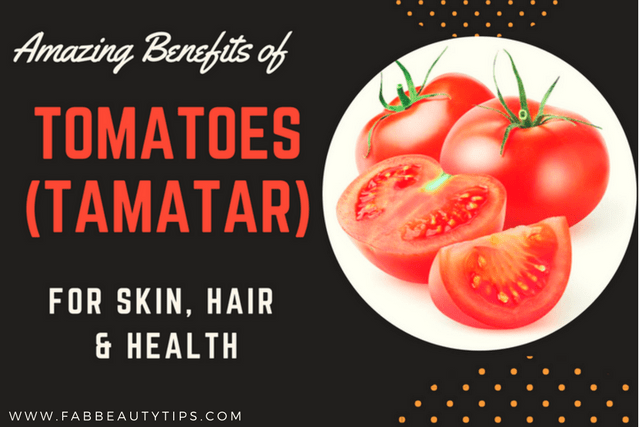 benefits of tomatoes; health benefits of tomatoes; tomato for hair; tomato for skin