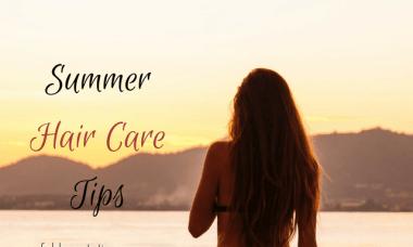 Summer hair care tips, Summer hair care tips