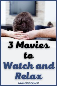3 Movies to Watch and Relax