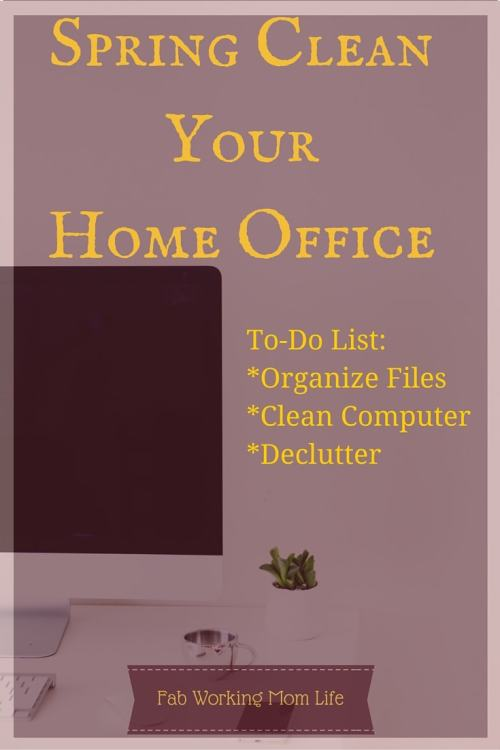 Spring Cleaning Your Home Office Tips And To Do List
