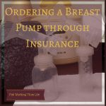 How to Order a Breast Pump through Insurance