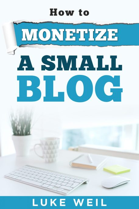 How to Monetize a Small Blog Luke Weil