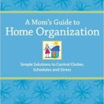 'A Mom's Guide to Home Organization' Review