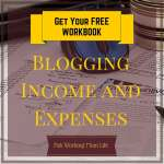 Blogging and Taxes – Free Income and Expenses Workbook