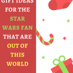 Gift Ideas for the Star Wars Fan in your Life that are Out of This World