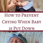 How to Prevent Crying When Baby is Put Down