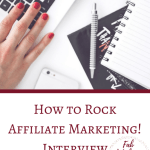 How to Rock Affiliate Marketing, Interview with an Expert