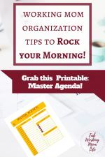 Working Mom Organization Tips to Rock your Morning | Grab this master agenda printable and organize your morning routine today!