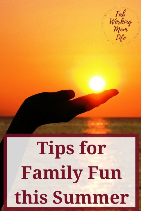 Tips for Family Fun this Summer
