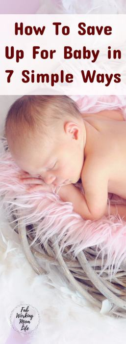 How To Save Up For Baby in 7 Simple Ways #parenting #baby #newmom
