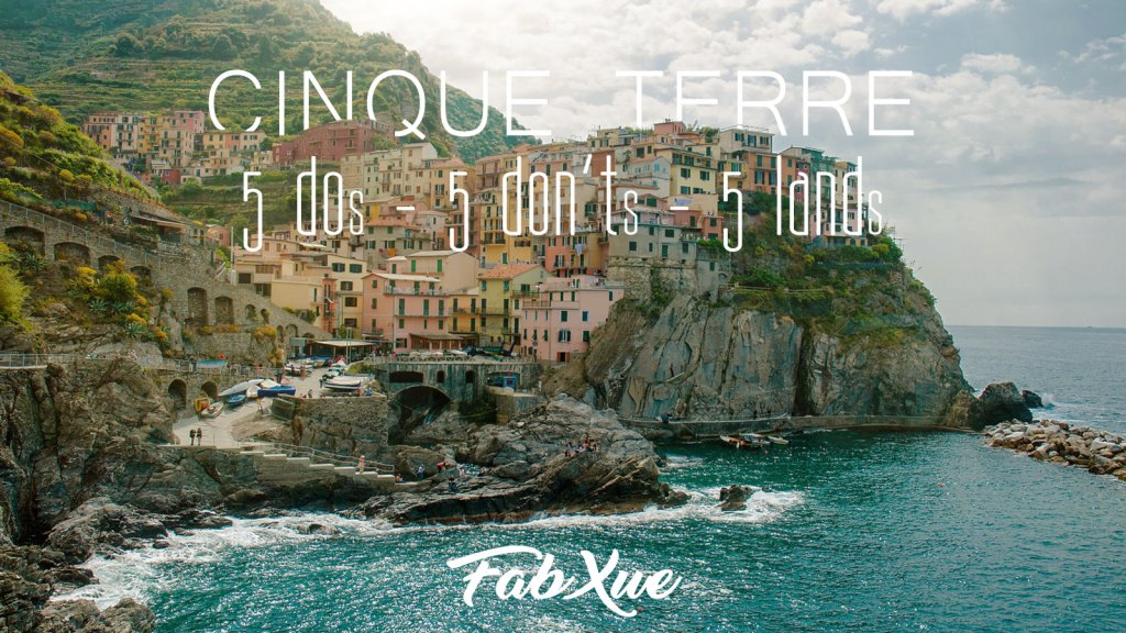 Cinque Terre Visit – 5 Do, 5 Don't, 5 Lands