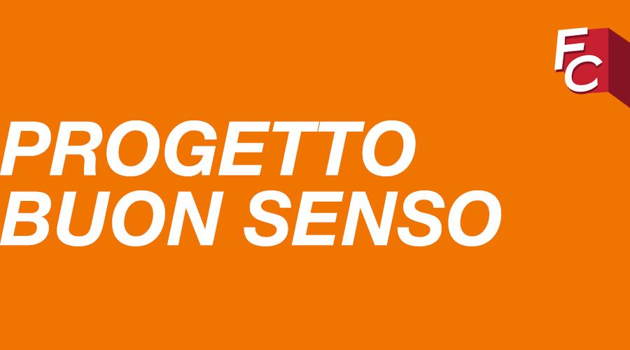 Progetto Buon Senso, per evitare di dire c…. cose a caso!