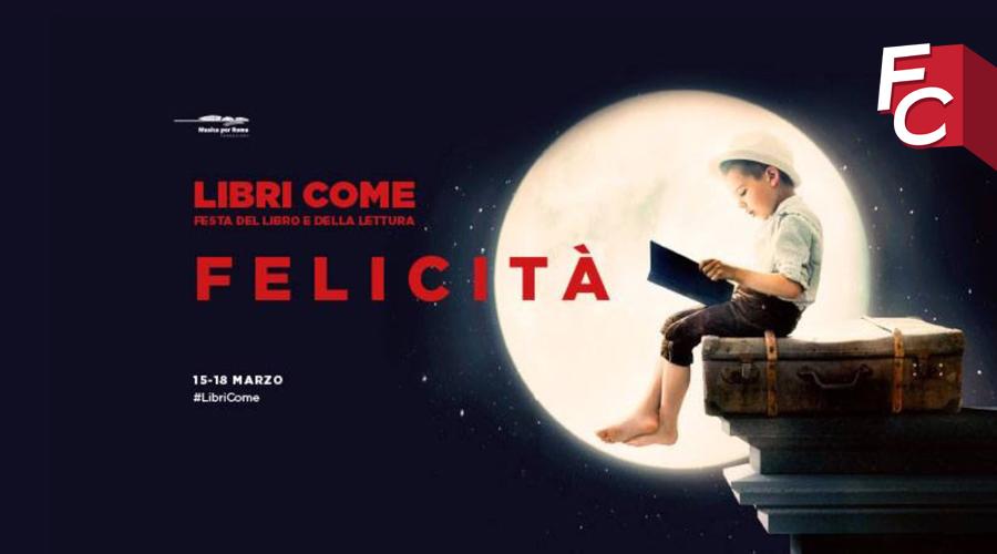 Libri Come : dal 15 al 18 Marzo Roma incontrerà libri, autori e lettori all'Auditorium