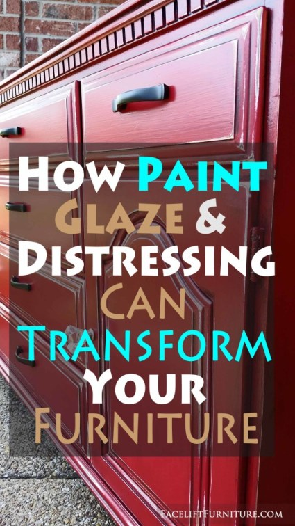 How Paint, Glaze and Distressing Can Transform Your Furniture - Facelift Furniture DIY Blog