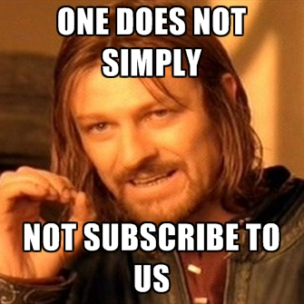 one-does-not-simply-not-subscribe-to-us