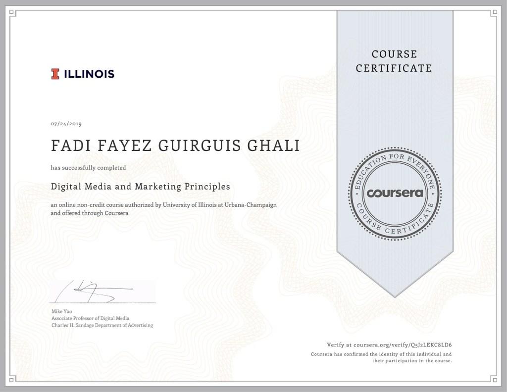 Illinois University Digital Media and Marketing Principles (40 Hours)  by Professor Mike Yao, Associate Professor of Digital Media Charles H. Sandage Department of Advertising  Licence: Q5J2LEKC8LD6 https://www.coursera.org/account/accomplishments/verify/Q5J2LEKC8LD6 Via Coursera