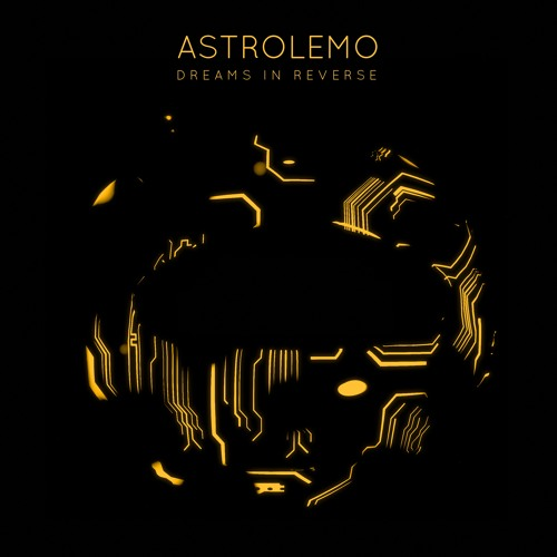Astrolemo - Dreams in Reverse (artwork faeton music)