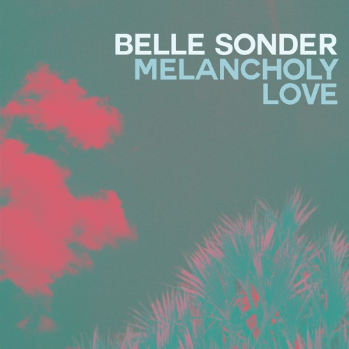 Belle Sonder - Melancholy Love (artwork faeton music)