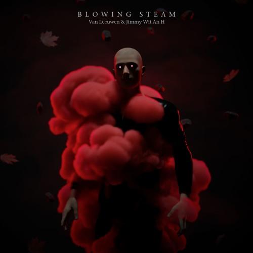 Van Leeuwen x Jimmy wit an H - Blowin Steam (artwork faeton music)