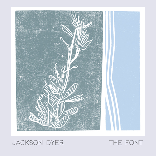 Jackson Dyer - The Font (artwork faeton music)