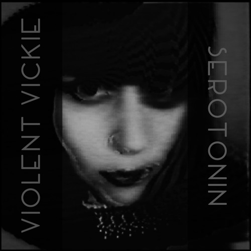 Violent Vickie - Serotonin (artwork faeton music)