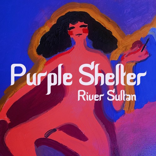 River Sultan - Purple Shelter (artwork faeton music)