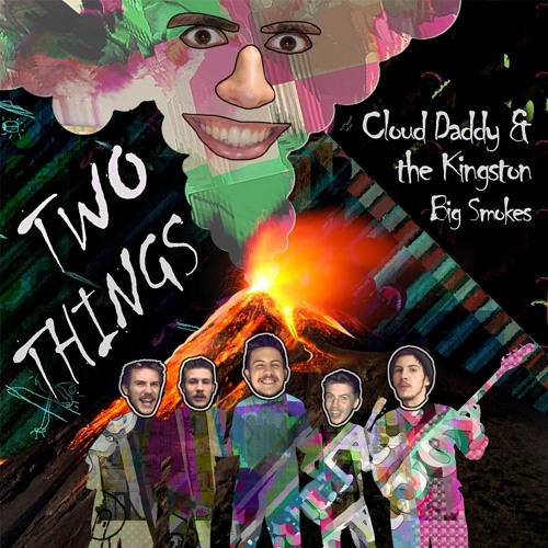 Cloud Daddy & the Kingston Big Smokes artwork faeton music