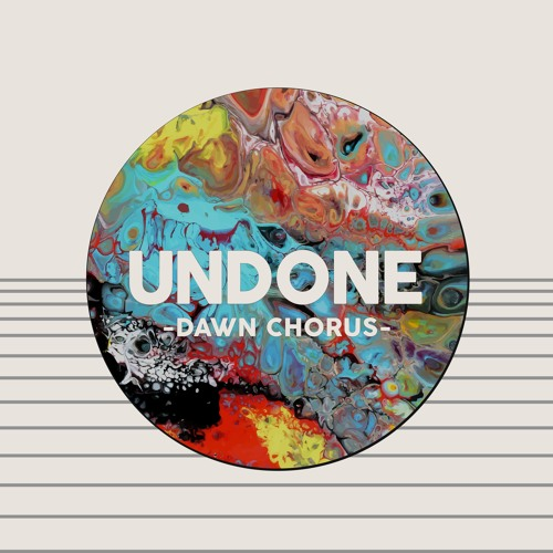 Dawn Chorus - Undone (artwork faeton music)