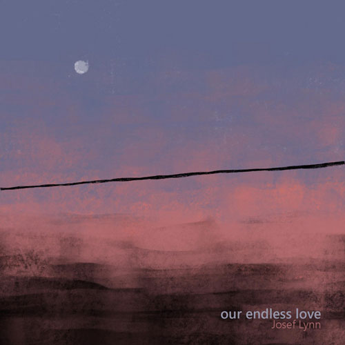 Josef Lynn - Our endless Love (artwork faeton music)