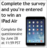 Complete the survey and you'll be entered into a drawing for an IPad Air.