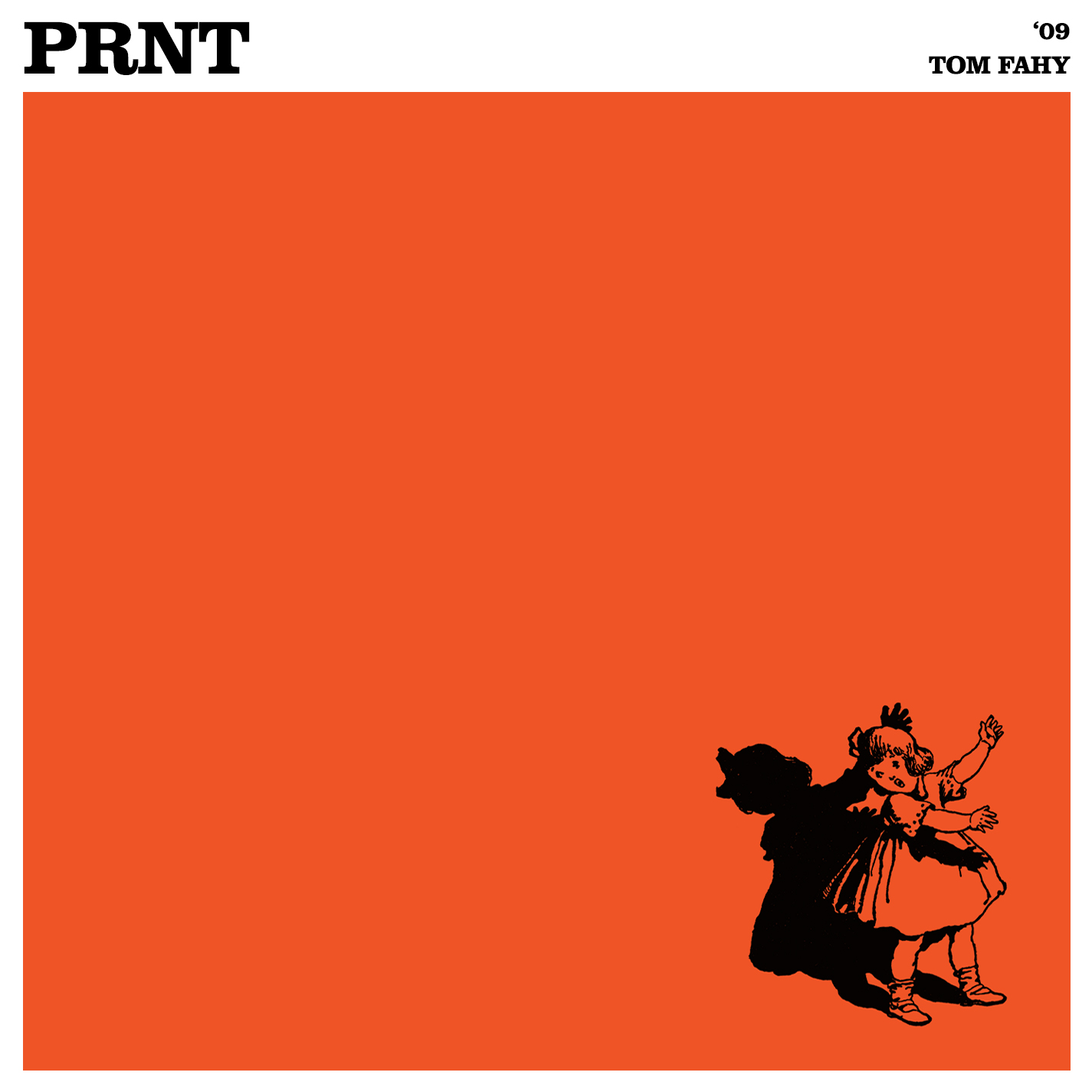 PRNT, by Tom Fahy (2009)