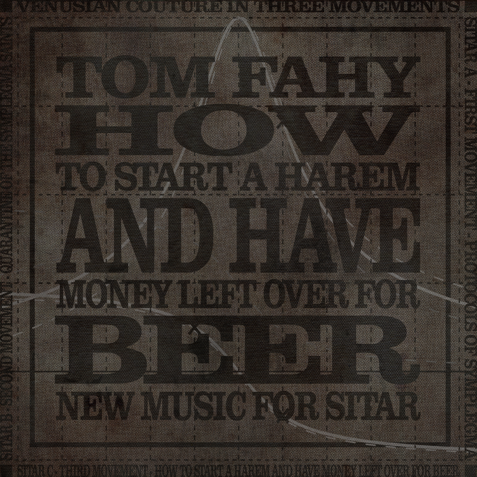 How to Start a Harem and Have Money Left Over for Beer by Tom Fahy