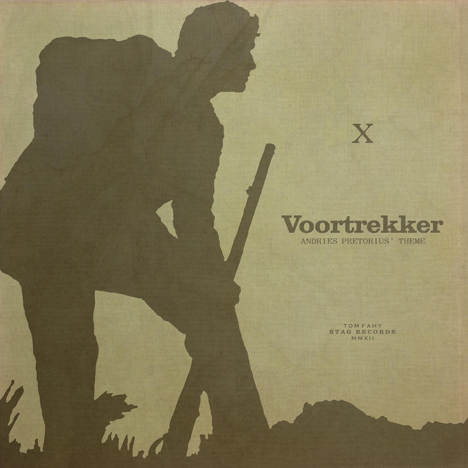Voortrekker (Andries Pretorius' Theme) by Tom Fahy