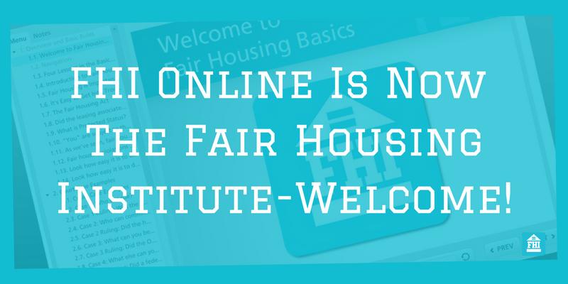 FHI Online, Inc. Is Now The Fair Housing Institute, Inc.