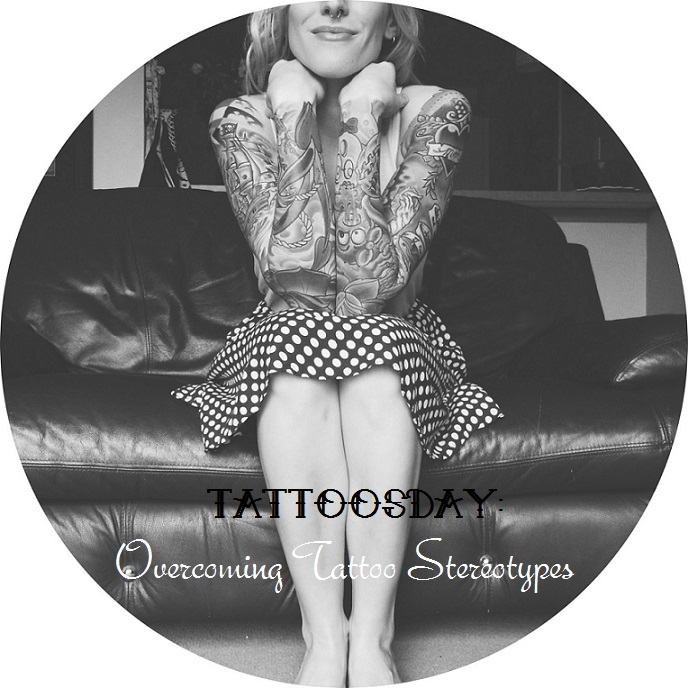 Tattoosday: Overcoming Tattoo Stereotypes