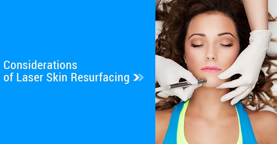 Considerations-of-Laser-Skin-Resurfacing