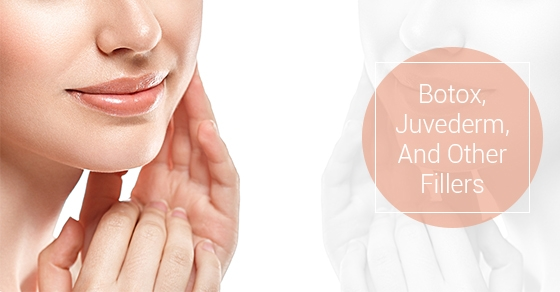 Botox, Juvederm, And Other Fillers