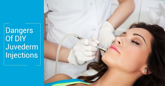 Dangers Of DIY Juvederm Injections