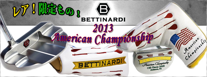 レア!限定もの!Bettinardi 2013 American Championship