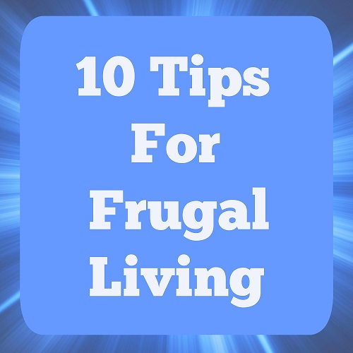 10 Tips For Frugal Living