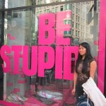 Be stupid.