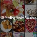 60 Healthy Snacks Roundup