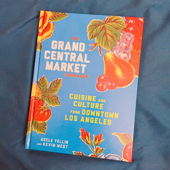 The Grand Central Market Cookbook | @fairyburger