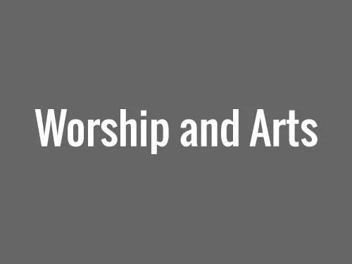 Worship and Arts
