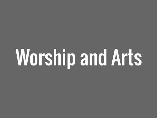 Worship and Arts