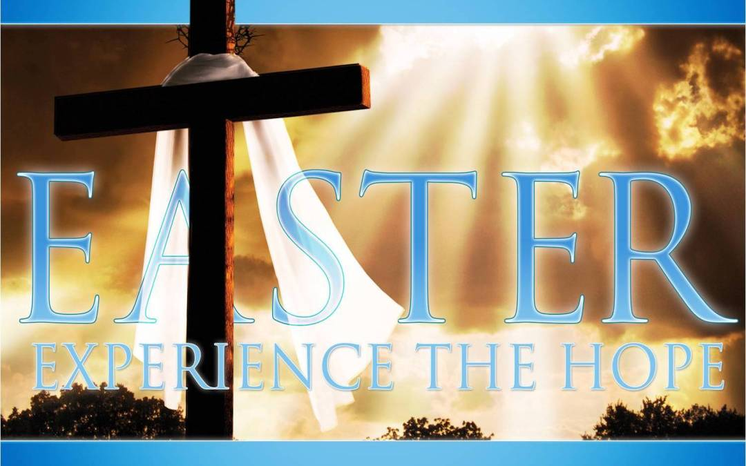 The Hope of Easter – Sermon Preview for April 21