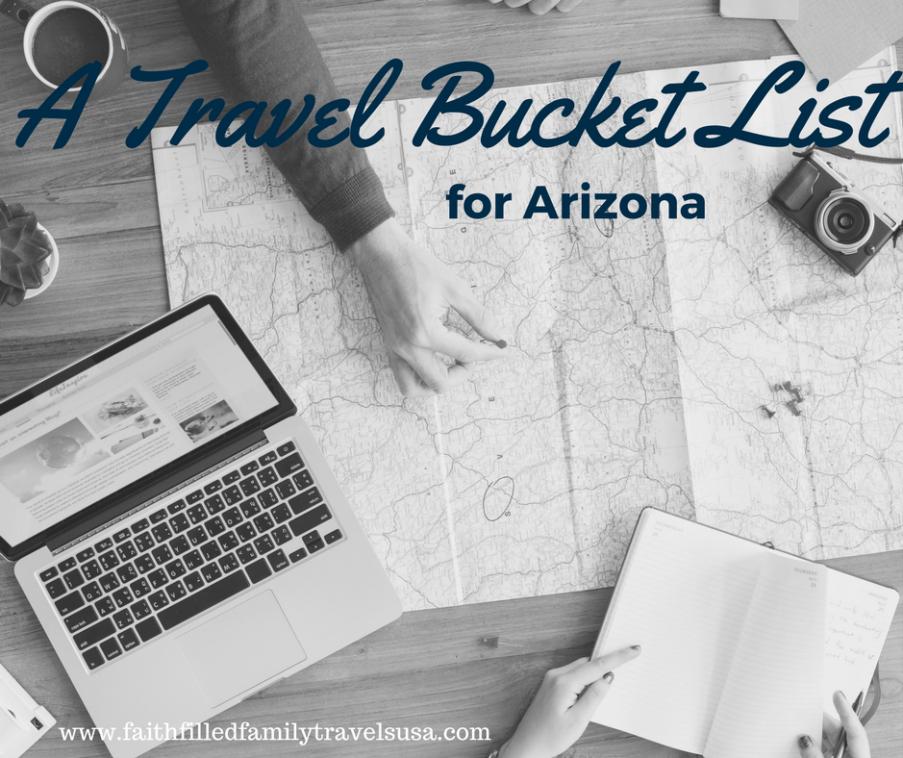 faith-filled family's travel bucket list for arizona