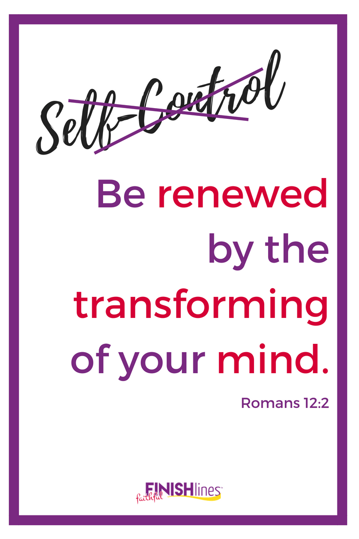 Be renewed by the transforming of your mind.