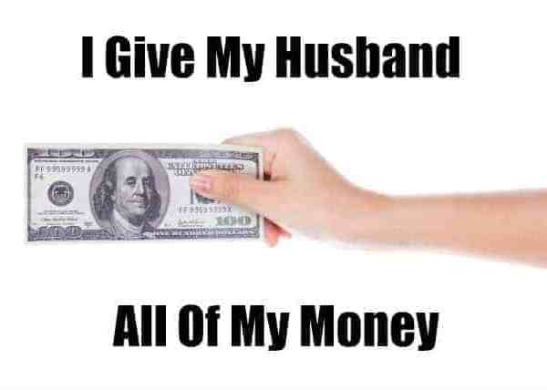I Give My Husband All My Money & Coupons