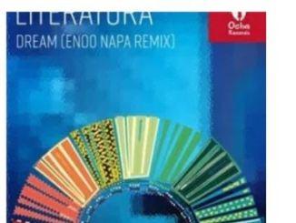 Literatura – Dream (Enoo Napa Remix)